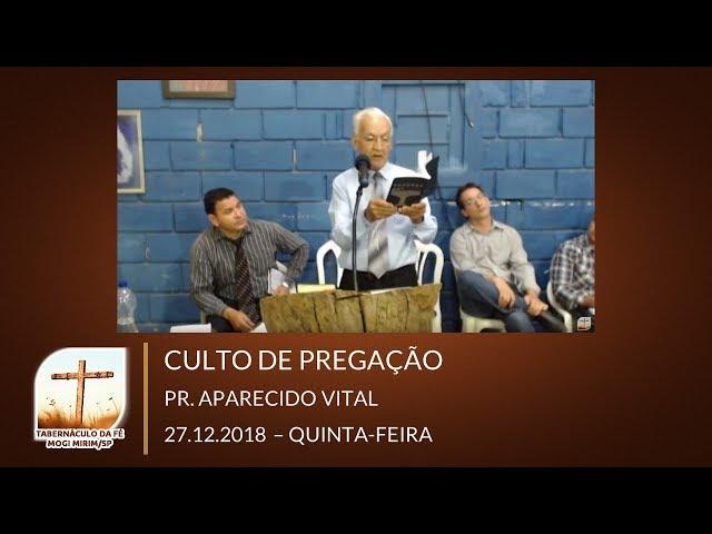 27.12.2018 | Quinta | Culto de Pregação - Pr. Aparecido Vital | Confraternização Boa Esperança/MG