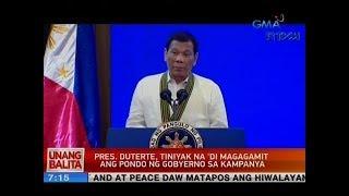 UB: Pres. Duterte, tiniyak na 'di magagamit ang pondo ng gobyerno sa kampanya