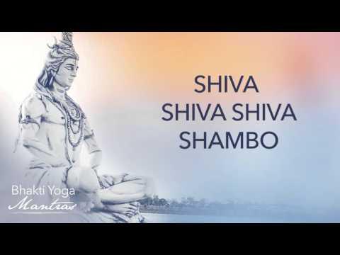 Shiva Shambo   Bhakti Yoga Mantras