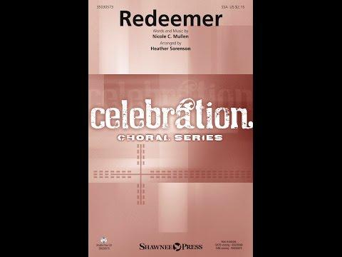 REDEEMER (SSA) - Nicole C. Mullen/arr. Heather Sorenson