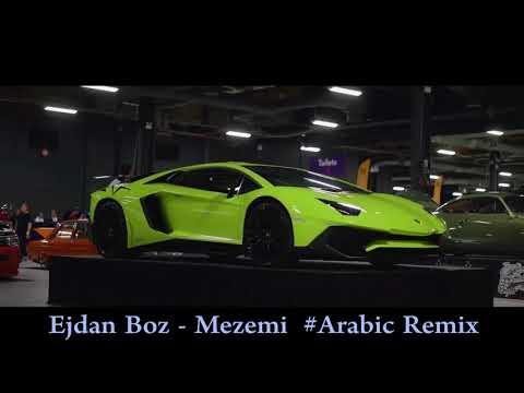 Arabic Remix - MEZEMI (Ejdan Boz Remix)
