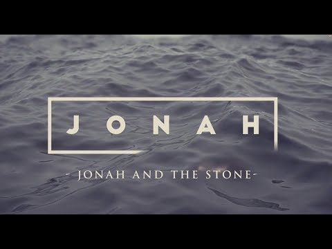 JONAH: Jonah and the... Stone | Founded In Truth Ministries