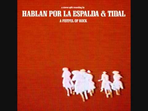 Tidal / Hablan Por La Espalda Split (2005)