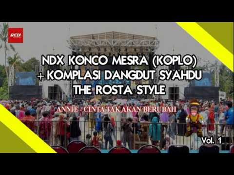 NDX Konco Mesra (Koplo Version) + Kompilasi Dangdut Syahdu The Rosta Style 2017
