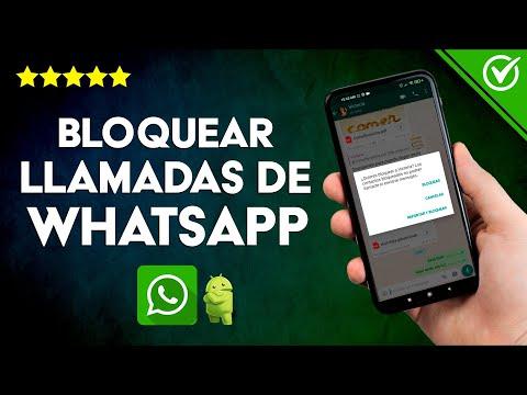 Cómo Bloquear las Llamadas y Videollamadas de WhatsApp en Android e iOS