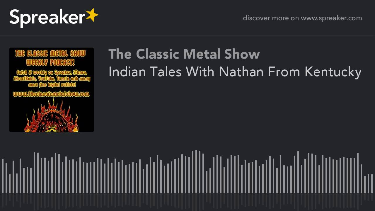 Indian Tales With Nathan From Kentucky