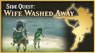 Zelda Breath of the Wild • A Wife Washed Away • Lanayru Side Quest