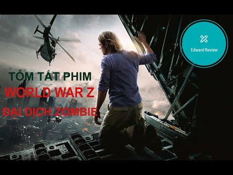 TÓM TẮT PHIM : WORLD WAR Z(2013) - THẾ CHIẾN ZOMBIE   REVIEW PHIM HAY