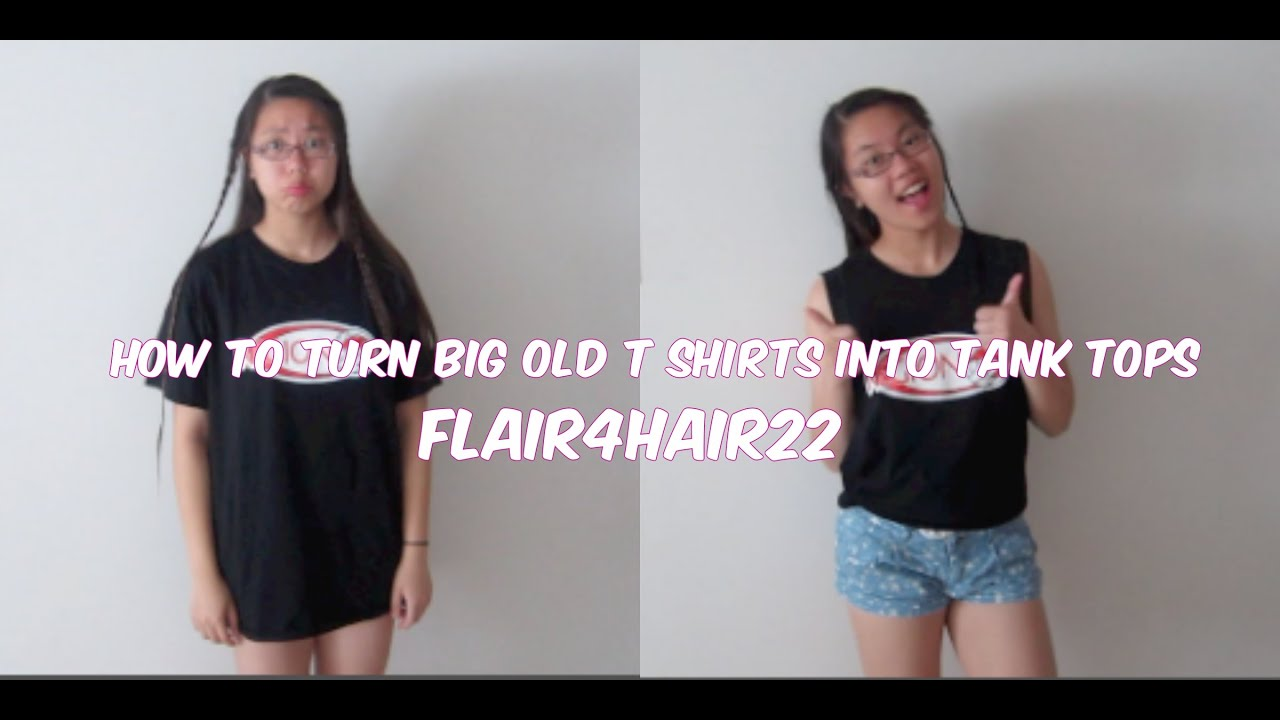 How To Turn Your Big Old T Shirts Into Tank Tops Youtube