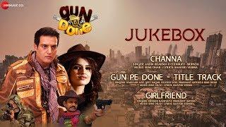 Gun Pe Done - Full Movie Audio Jukebox | Jimmy Shergill, Tara Alisha Berry & Sanjay Mishra