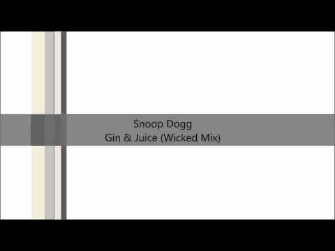 Snoop Dogg - Gin & Juice (Wicked Mix)