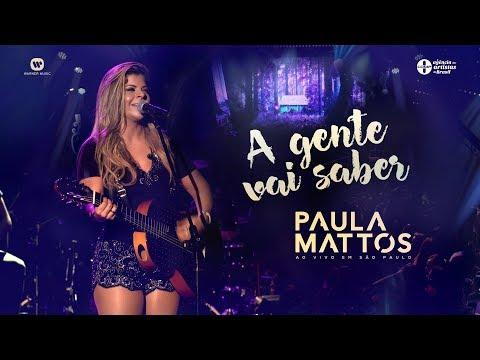 Paula Mattos - A Gente Vai Saber (DVD Ao Vivo em São Paulo)