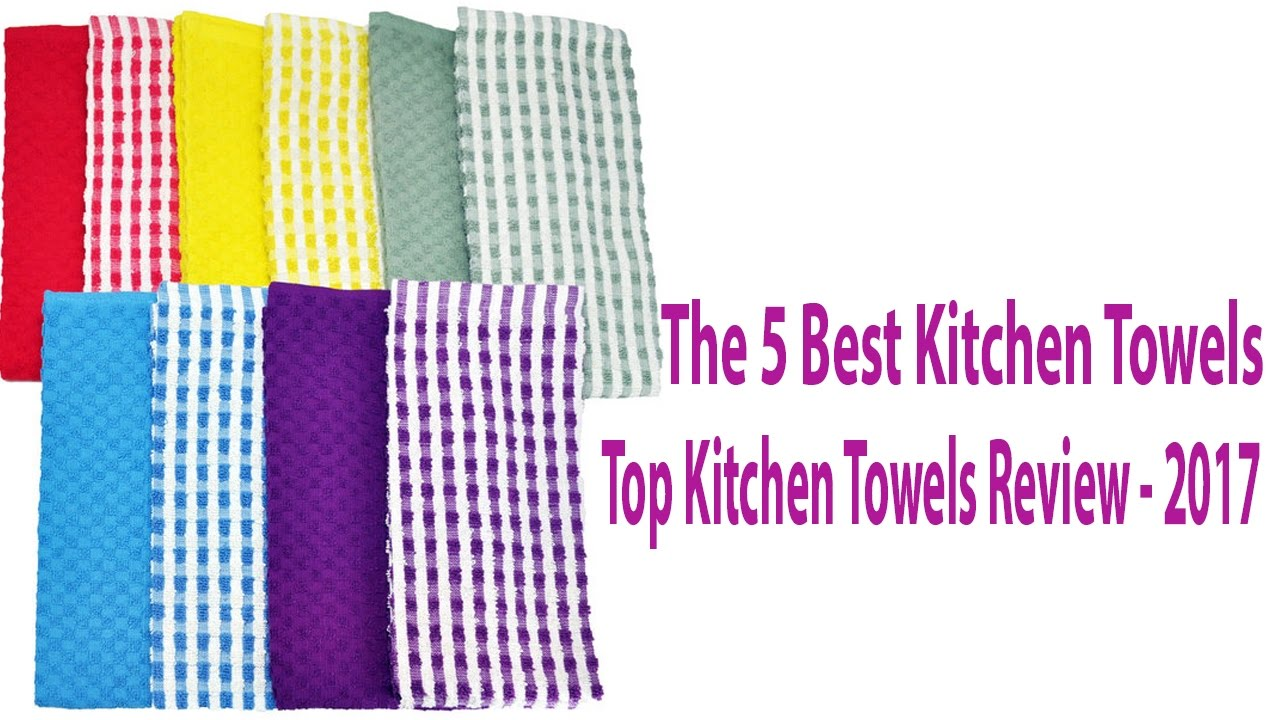 the 5 best kitchen towels top kitchen towels review 2017 youtube rh youtube com