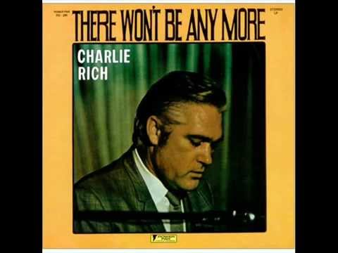 There Won't Be Anymore [Charlie Rich Cover]...