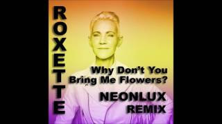 Why Don't You Bring Me Flowers Neonlux Remix