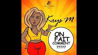 KRYS M -  On fait comment   [ Official Lyrics Video ]