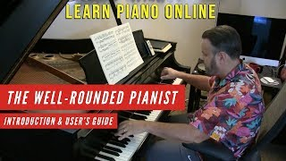 Learn Piano Online (All Ages & Levels) -- The Well-Rounded Pianist