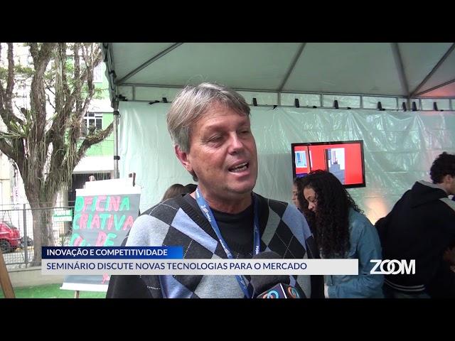 21-08-2019 - SEMINÁRIO INOVAÇÃO E COMPETITIVIDADE - ZOOM TV JORNAL