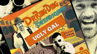 Dr. Ring Ding & Dreadsquad - Ugly Gal