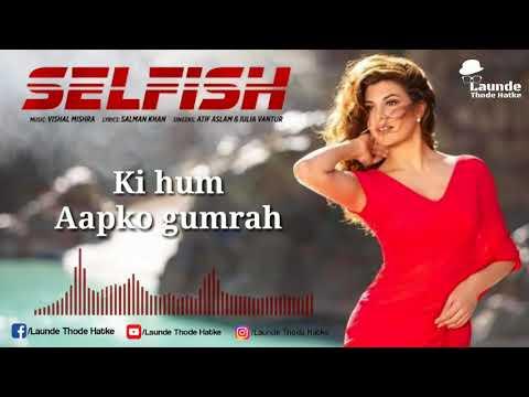 Selfish Song Video - Race 3 | Salman Khan, Bobby, Jacqueline | Atif Aslam, Iulia Vantur