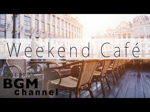 #Weekend Cafe Music# Relaxing Jazz & Bossa Nova & Soul Music - Background Music