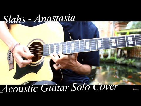 Slash – Anastasia ( Acoustic Version Guitar Solo Cover )
