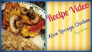 Recipe Video:  Alice Springs Chicken (my Version)