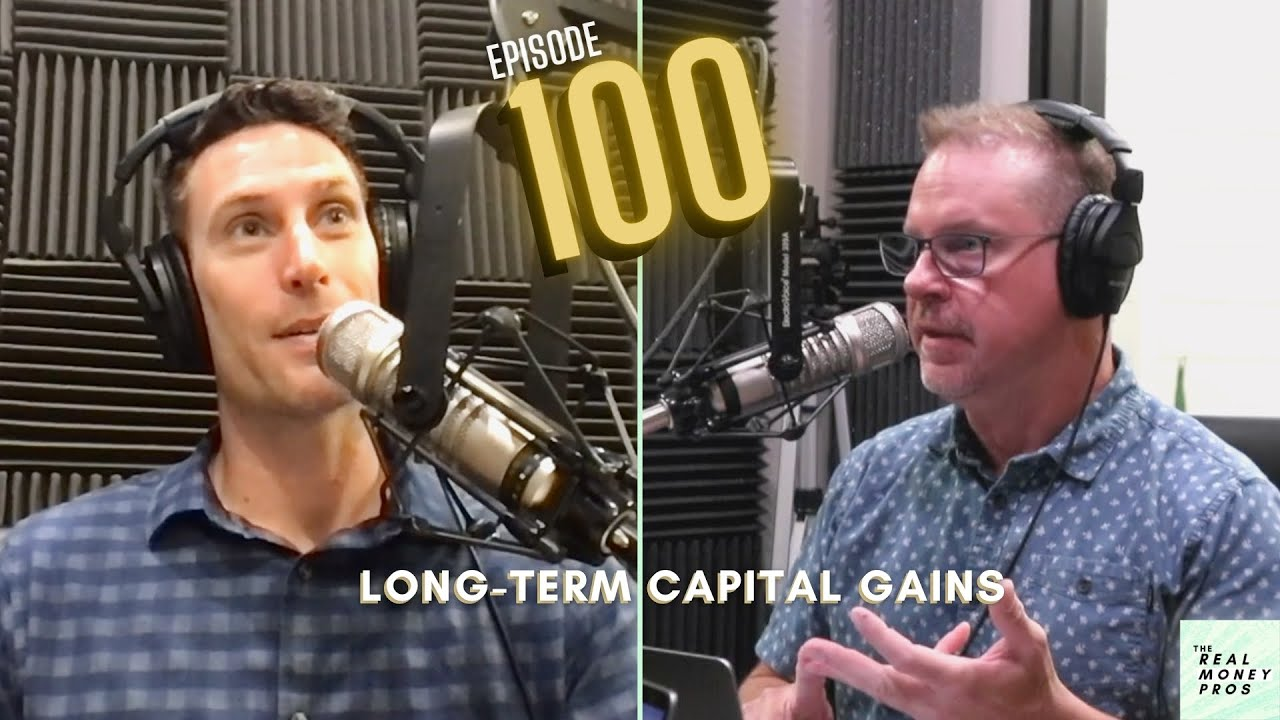 Brian Wiley Talks About Long-Term Cap Gains [EP. 100]