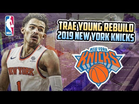 REBUILDING THE TRAE YOUNG 2019 NEW YORK KNICKS! NBA 2K18 MY LEAGUE
