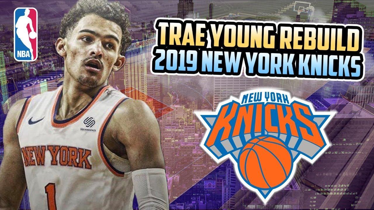 d789b9226 REBUILDING THE TRAE YOUNG 2019 NEW YORK KNICKS! NBA 2K18 MY LEAGUE ...