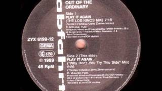 Out Of The Ordinary - Play It Again (Why Don
