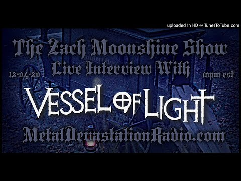 Vessel of Light - Interview 2020 - The Zach Moonshine Show