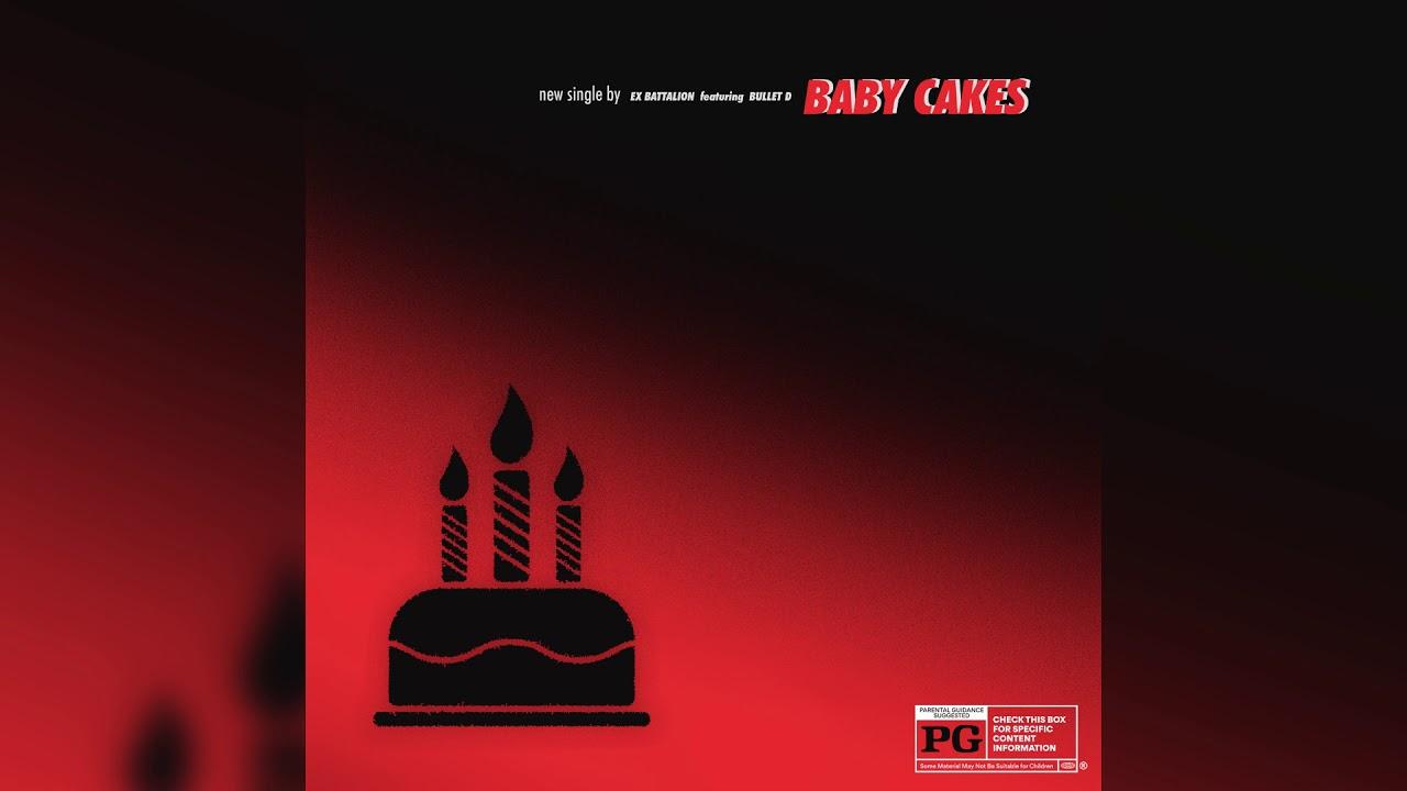 Download Ex Battalion - Baby Cakes (Audio) ft. Bullet D