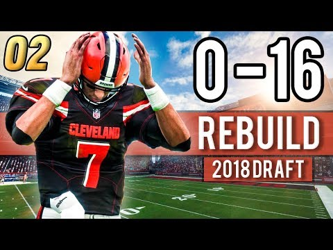 DRAFTING ROOKIES TO FIX THE  BROWNS! - Madden 18 Browns 0-16 Rebuild | Ep.2