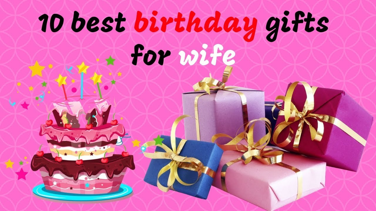 10 Best Birthday gift for wife