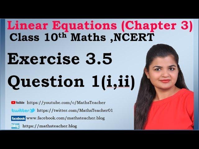 Linear Equations | Chapter 3 Ex 3.5 Q - 1(i,ii) | NCERT | Maths Class 10th
