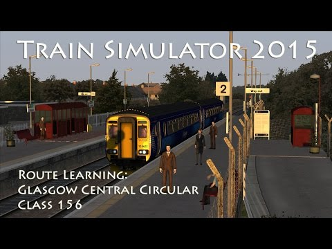 Train Simulator 2015 - Route Learning: Glasgow Central Circular (Class 156)
