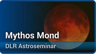 Mythos Mond - von der Antike bis zur Gegenwart • DLR Astroseminar   Dieter B. Herrmann