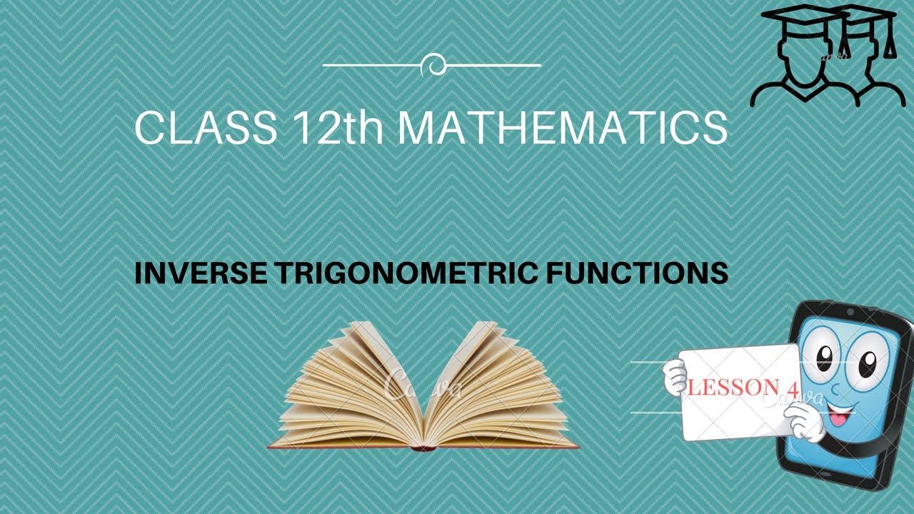 Workbooks inverse trigonometric functions problems worksheets : Class 12 XII Maths CBSE Inverse Trigonometric Functions 04 - YouTube