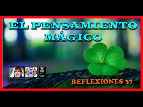 EL PENSAMIENTO MÁGICO * REFLEXIONES * PROGRAMA 37 * CONOCIMIENTO INTERDIMENSIONAL * JULIO ARCHET