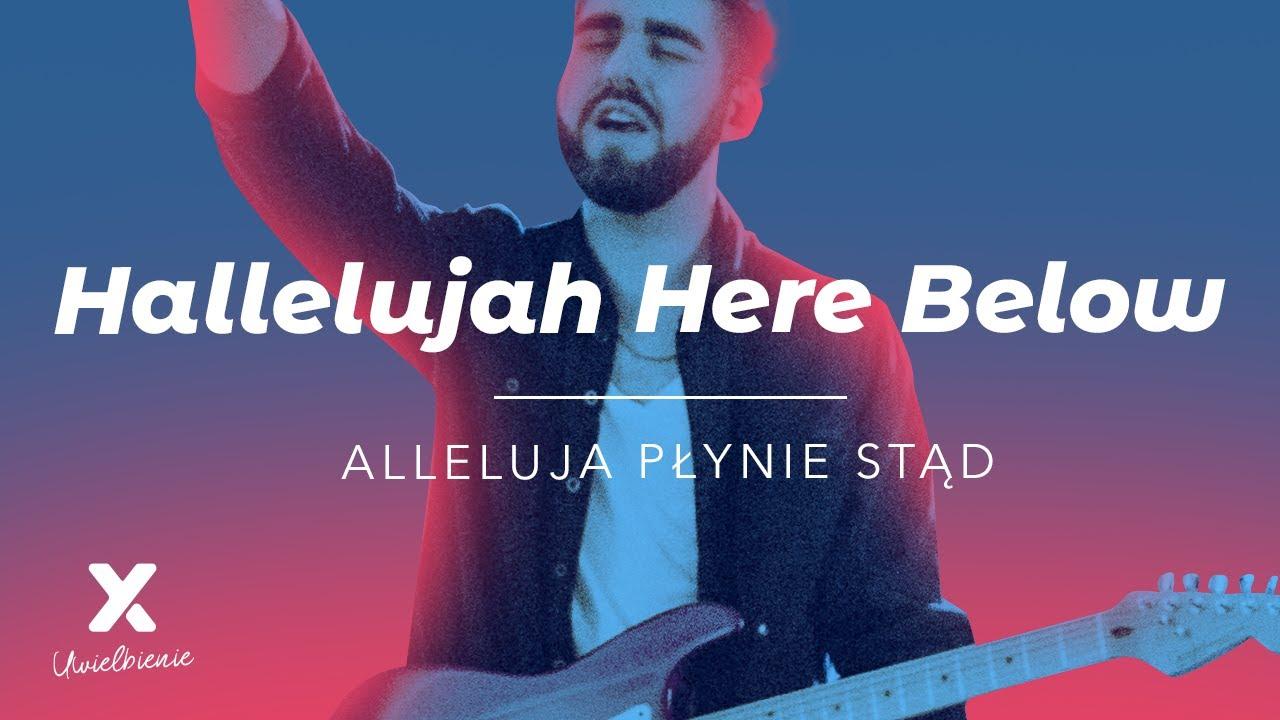 Hallelujah Here Below (Alleluja płynie stąd) - XY Uwielbienie