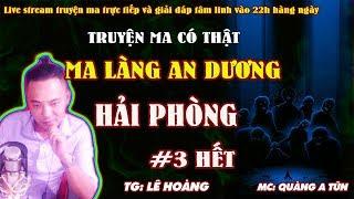 Ma làng An Dương Hải Phòng [ Tập 3 ] - Truyện ma 2 đứa trẻ chết đuối - MC Quàng A Tũn