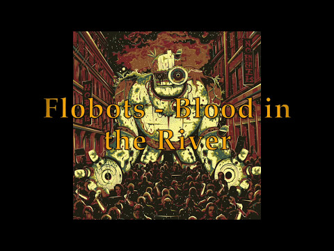 Flobots - Blood in the River (lyrics)
