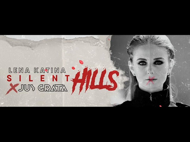 Silent hills lena katina jus grata shazam stopboris Choice Image
