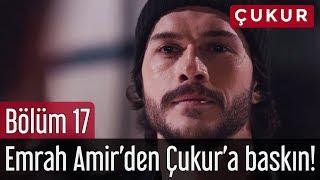 Çukur 17. Bölüm - Emrah Amir'den Çukur'a Baskın! Video