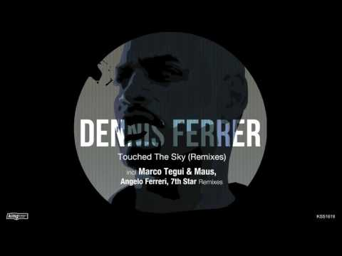 Dennis Ferrer - Touched The Sky (7th Star Remix)