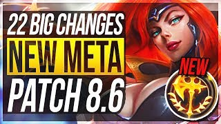 NEW META! NEW RUNES & ITEMS! 22 BIG CHANGES & NEW OP CHAMPS Patch 8.6 - League of Legends