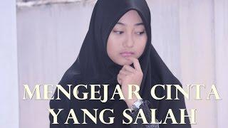 Download Video Film Pendek - Mengejar Cinta Yang Salah MP3 3GP MP4