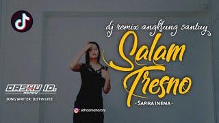 Download lagu DJ salam tresno-(safira inema) angklung santuy | OASHU id remix