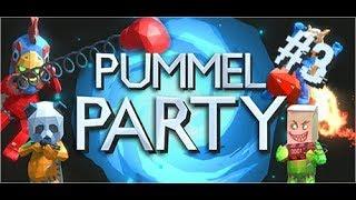 Pummel Party [] Part 3